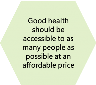 good health should be accessible to as many people as possible at an affordable price